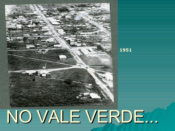 NO VALE VERDE... 1951