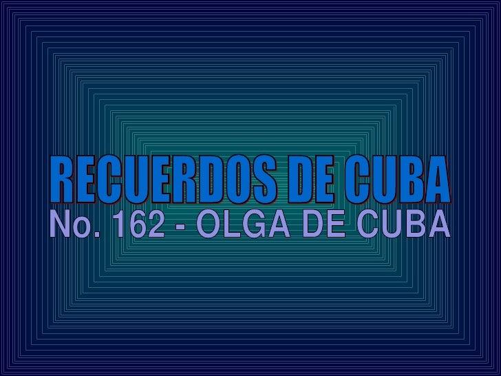 RECUERDOS DE CUBA No. 162 - OLGA DE CUBA