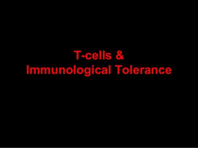 T-cells &Immunological Tolerance
