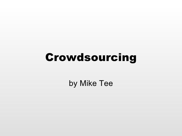 Crowdsourcing by Mike Tee