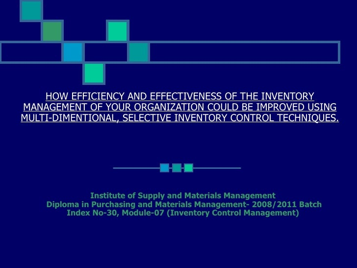 HOW EFFICIENCY AND EFFECTIVENESS OF THE INVENTORY MANAGEMENT OF YOUR ORGANIZATION COULD BE IMPROVED USING MULTI-DIMENTIONA...