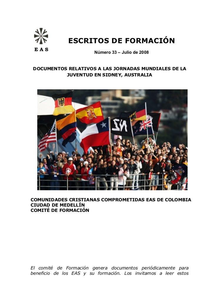 ESCRITOS DE FORMACIÓN EAS                         Número 33 – Julio de 2008DOCUMENTOS RELATIVOS A LAS JORNADAS MUNDIALES D...
