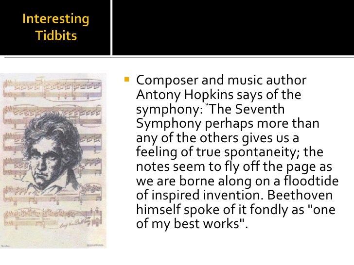 """<ul><li>Composer and music author Antony Hopkins says of the symphony:  """" The Seventh Symphony perhaps more than any of th..."""