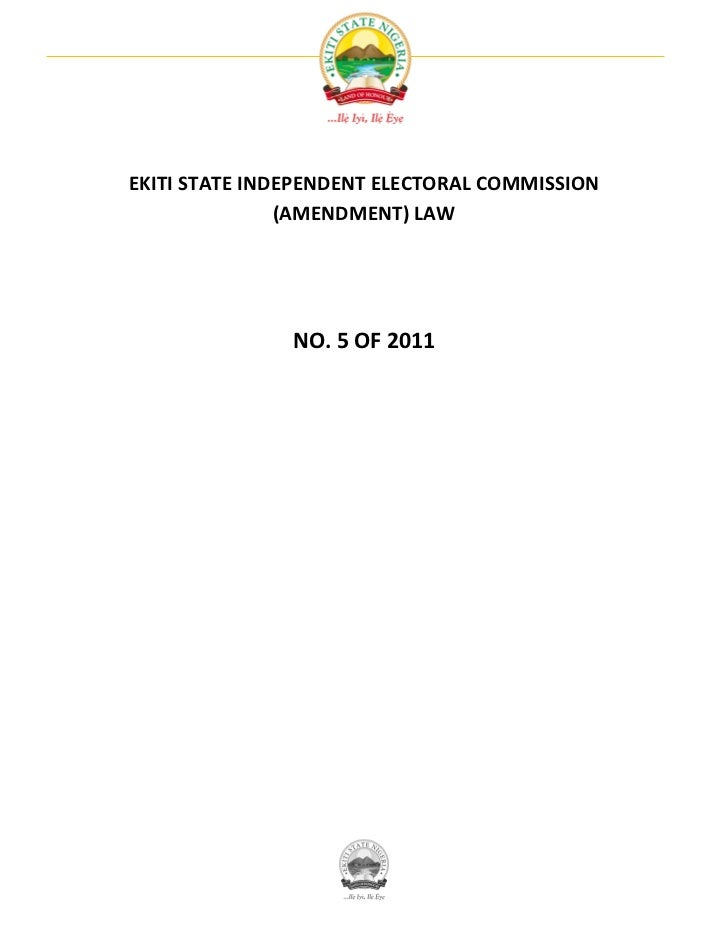 EKITI STATE INDEPENDENT ELECTORAL COMMISSION               (AMENDMENT) LAW               NO. 5 OF 2011