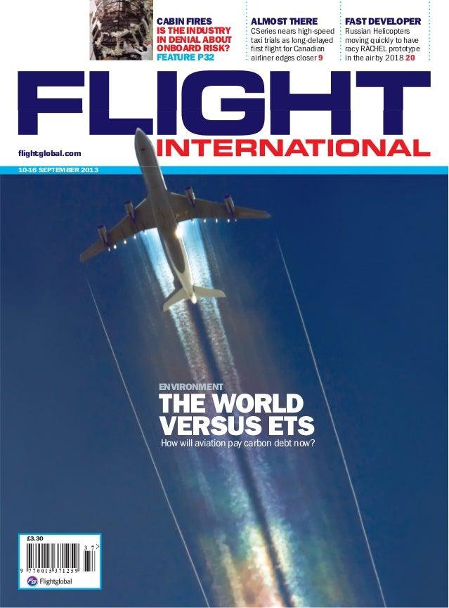 10-16 SEPTEMBER 2013 FLIGHTINTERNATIONAL 10-16 SEPTEMBER 2013 CABIN FIRES IS THE INDUSTRY IN DENIAL ABOUT ONBOARD RISK? FE...