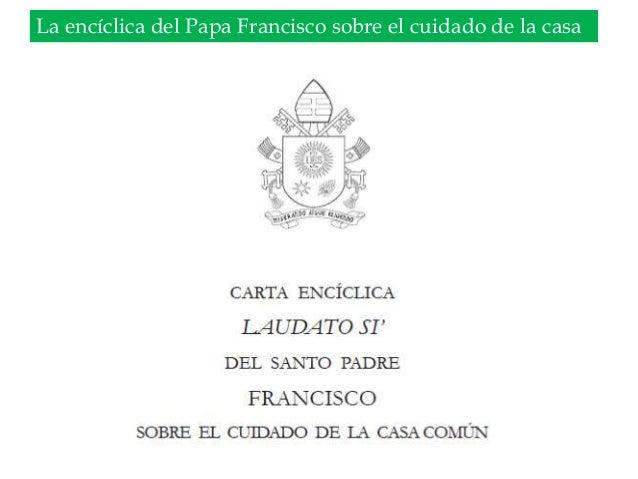 Oikos-la casa común y el papa francisco  Slide 3