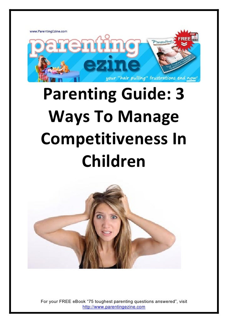 """Parenting Guide: 3  Ways To Manage Competitiveness In     Children     For your FREE eBook """"75 toughest parenting question..."""
