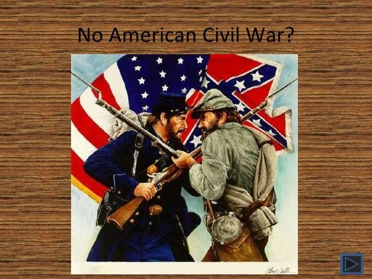No American Civil War?