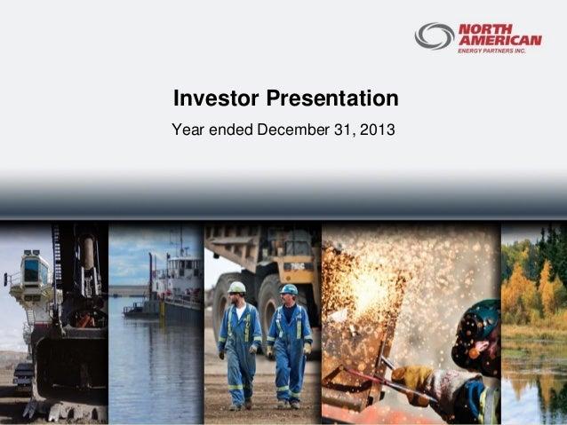 Investor Presentation Year ended December 31, 2013