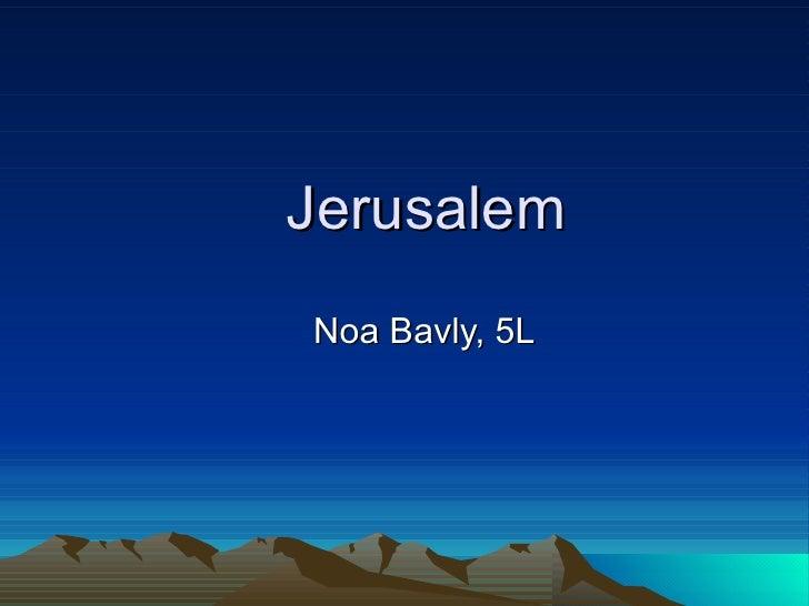 Jerusalem Noa Bavly, 5L