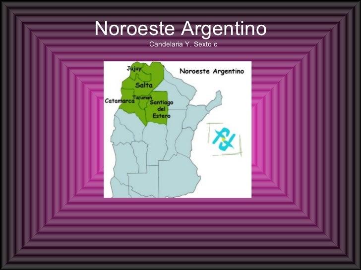 Noroeste Argentino  Candelaria Y. Sexto c