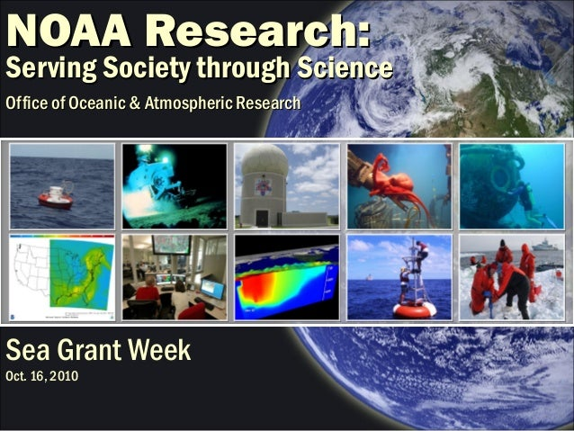NOAA Research:NOAA Research: Serving Society through ScienceServing Society through Science Office of Oceanic & Atmospheri...