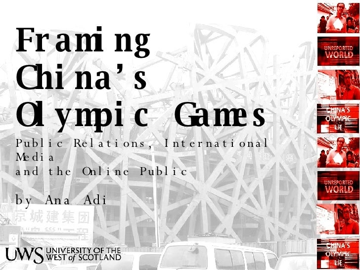 Framing China's Olympic Games Public Relations, International Media  and the Online Public by Ana Adi