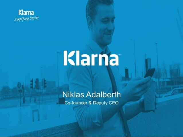 Niklas Adalberth Co-founder & Deputy CEO
