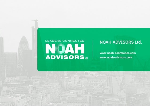 NOAH ADVISORS Ltd. www.noah-conference.com www.noah-advisors.com ®