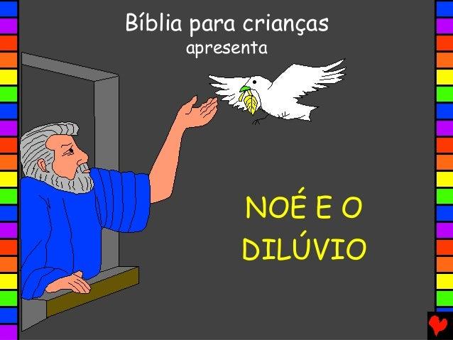 NOÉ E O DILÚVIO Bíblia para crianças apresenta