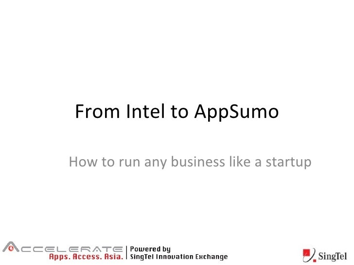 From Intel to AppSumo How to run any business like a startup
