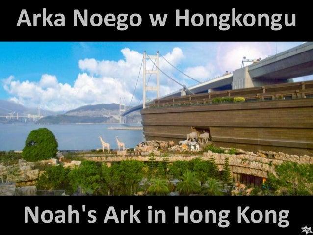 Noah's Ark in Hong Kong Arka Noego w Hongkongu