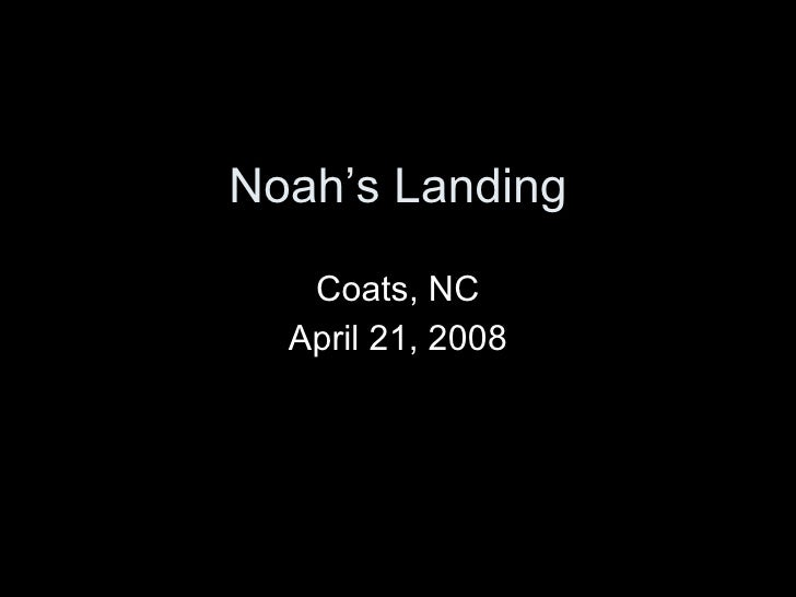 Noah's Landing Coats, NC April 21, 2008
