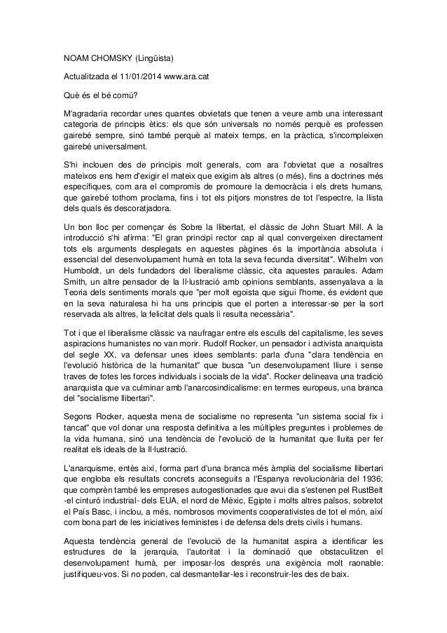 NOAM CHOMSKY (Lingüista) Actualitzada el 11/01/2014 www.ara.cat Què és el bé comú? M'agradaria recordar unes quantes obvie...
