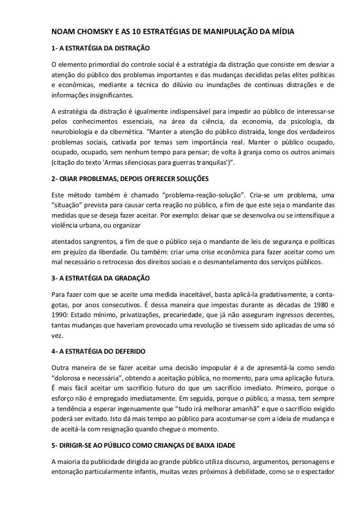 NOAM CHOMSKY E AS 10 ESTRATÉGIAS DE MANIPULAÇÃO DA MÍDIA1- A ESTRATÉGIA DA DISTRAÇÃOO elemento primordial do controle soci...