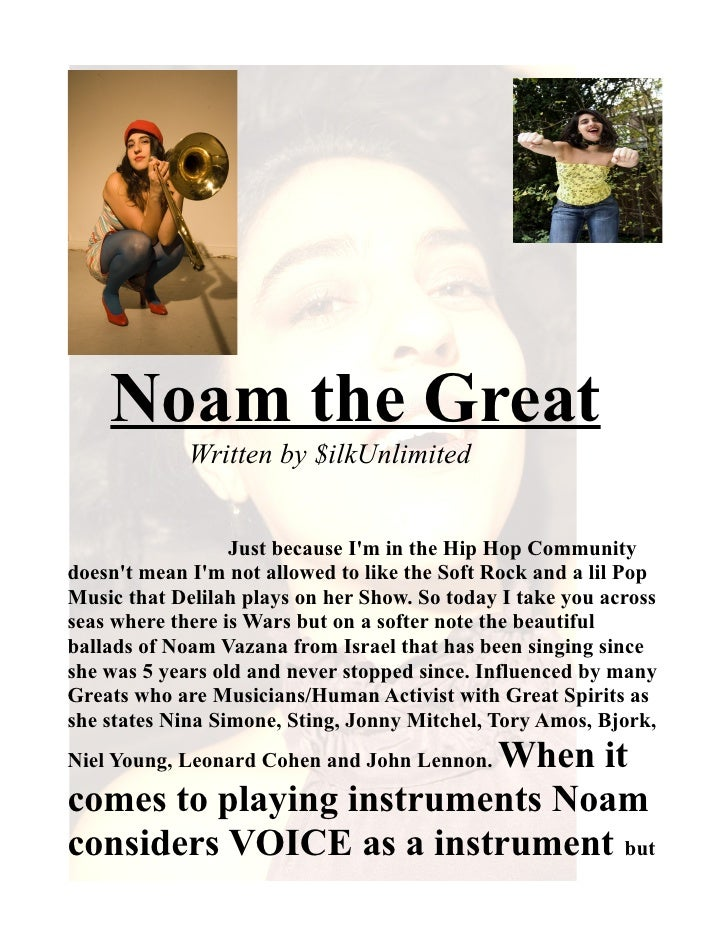 Noam the Great              Written by $ilkUnlimited                     Just because I'm in the Hip Hop Community doesn't...