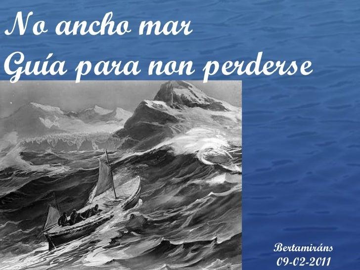 No ancho mar Guía para non perderse Bertamiráns 09-02-2011