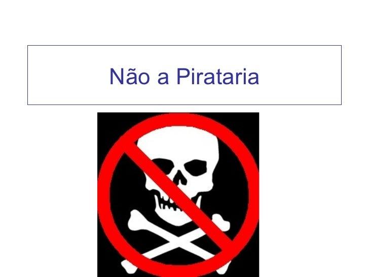 Não a Pirataria