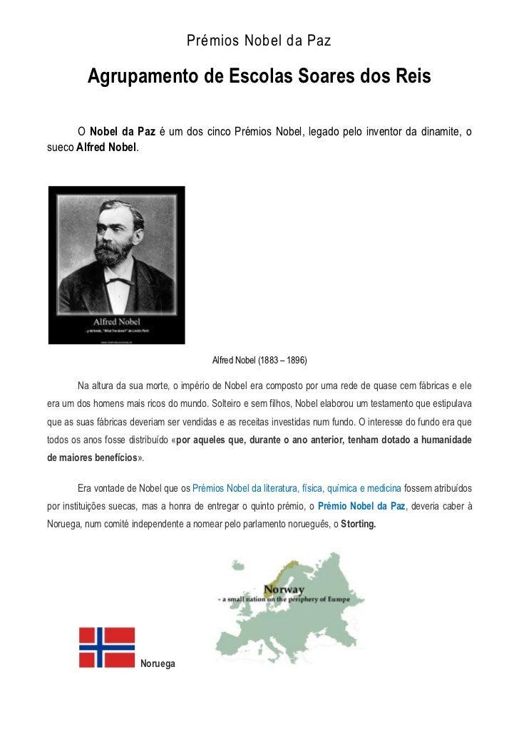 Prémios Nobel da Paz          Agrupamento de Escolas Soares dos Reis      O Nobel da Paz é um dos cinco Prémios Nobel, leg...
