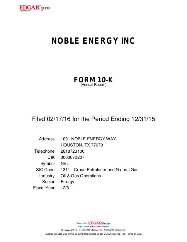 NOBLE ENERGY INC FORM 10-K (Annual Report) Filed 02/17/16 for the Period Ending 12/31/15 Address 1001 NOBLE ENERGY WAY HOU...