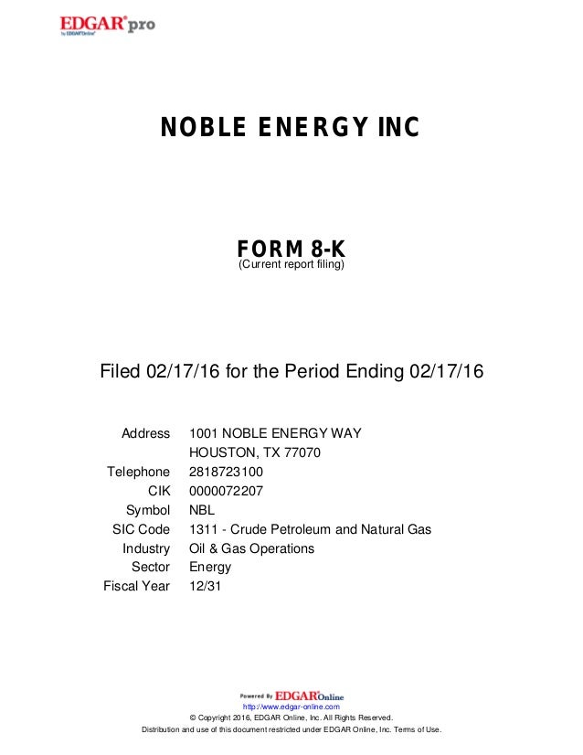 NOBLE ENERGY INC FORM 8-K (Current report filing) Filed 02/17/16 for the Period Ending 02/17/16 Address 1001 NOBLE ENERGY ...