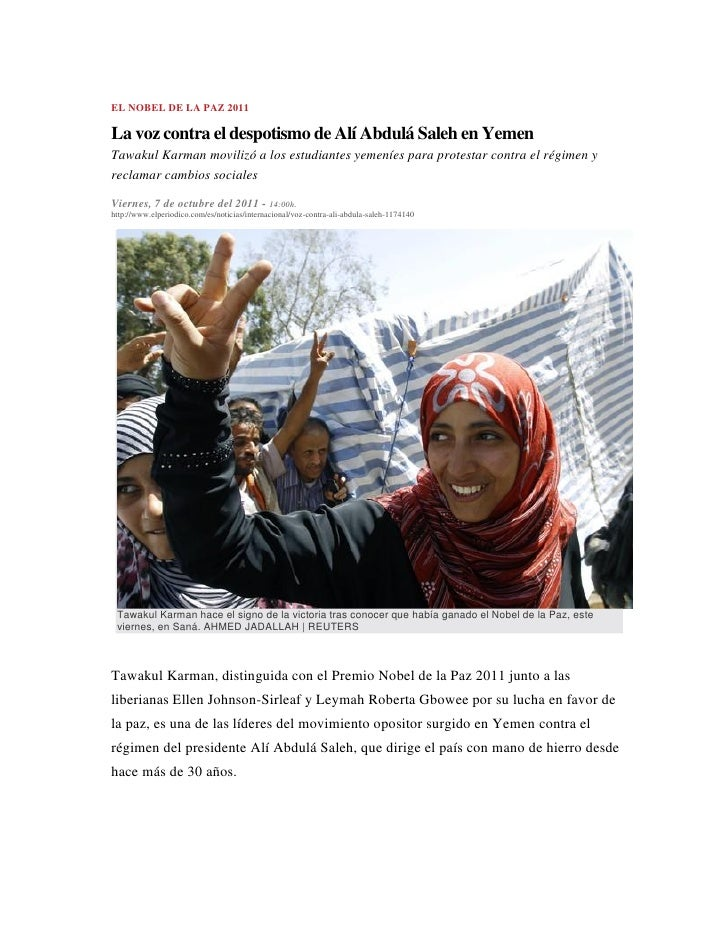 EL NOBEL DE LA PAZ 2011La voz contra el despotismo de Alí Abdulá Saleh en YemenTawakul Karman movilizó a los estudiantes y...