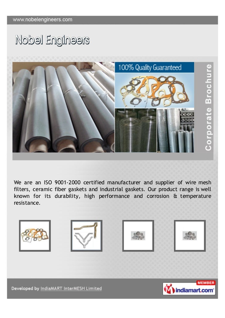 We are an ISO 9001-2000 certified manufacturer and supplier of wire meshfilters, ceramic fiber gaskets and industrial gask...