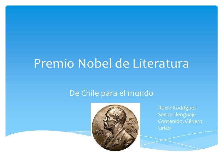 Premio Nobel de Literatura     De Chile para el mundo                              Rocío Rodríguez                        ...