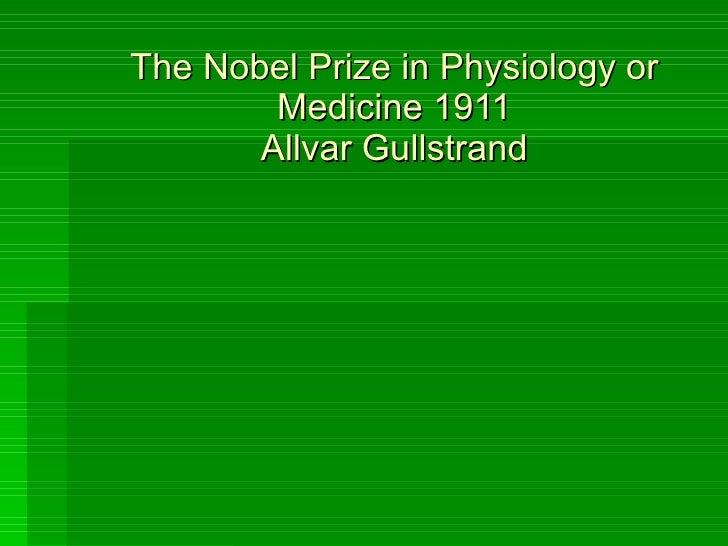 The Nobel Prize in Physiology or Medicine 1911 Allvar Gullstrand
