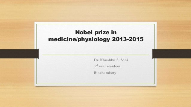 Nobel prize in medicine/physiology 2013-2015 Dr. Khushbu S. Soni 3rd year resident Biochemistry