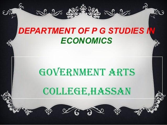 DEPARTMENT OF P G STUDIES IN       ECONOMICS    GOVERNMENT ARTS     COLLEGE,HASSAN
