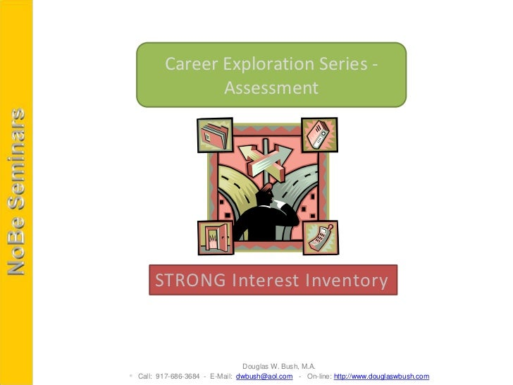 Career Exploration Series -                Assessment       STRONG Interest Inventory                               Dougla...