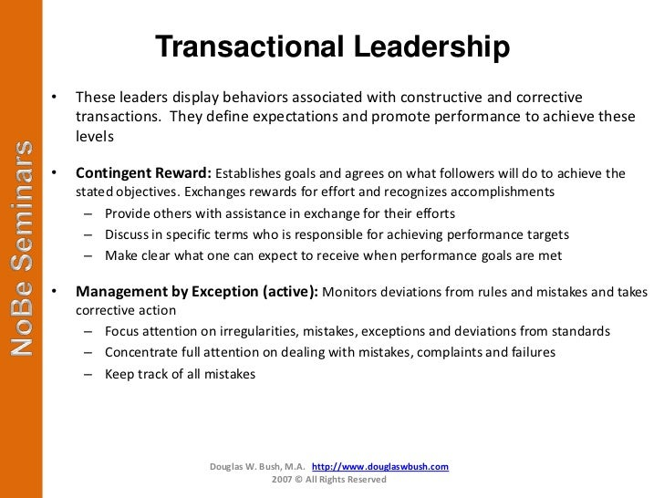 transformational vs transactional leadership theory Burns' view is that transformational leadership is more effective than transactional leadership, where the appeal is to more selfish concerns an appeal to social values thus encourages people to collaborate, rather than working as individuals (and potentially competitively with one another.