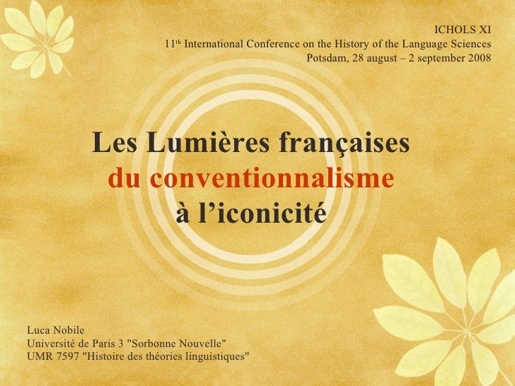 Les Lumières françaises  du conventionnalisme   à l'iconicité  ICHOLS XI 11 th  International Conference on the History of...