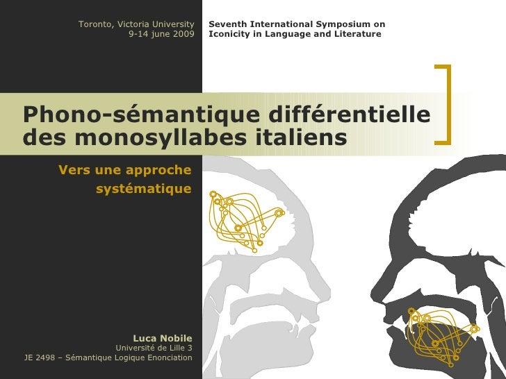 Vers une approche systématique Phono-sémantique différentielle  des monosyllabes italiens Luca Nobile Université de Lille ...