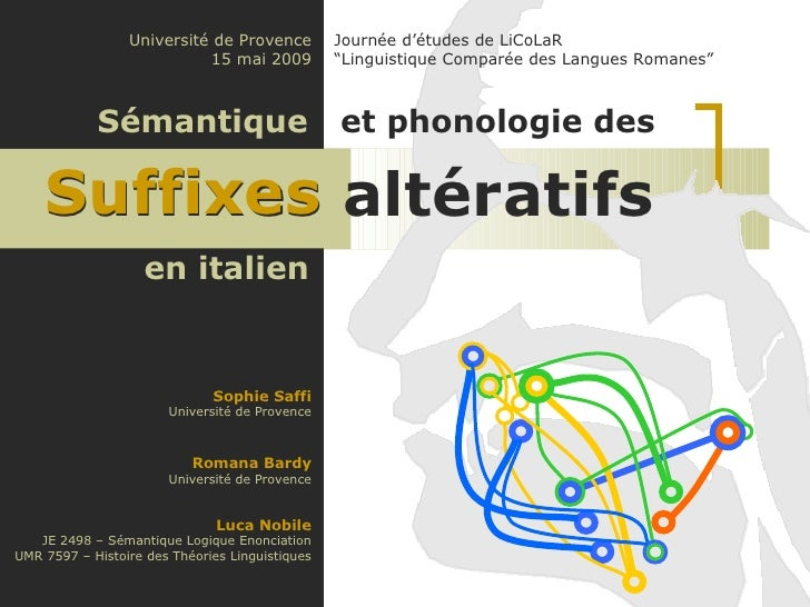 en italien Suffixes Luca Nobile JE 2498 – Sémantique Logique Enonciation UMR 7597 – Histoire des Théories Linguistiques Un...