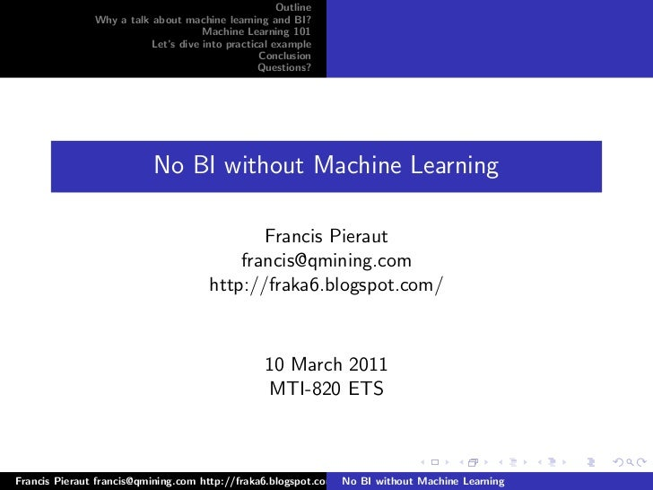 Outline               Why a talk about machine learning and BI?                                    Machine Learning 101   ...