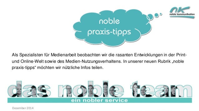 noble praxis-tipps  Als Spezialisten für Medienarbeit beobachten wir die rasanten Entwicklungen in der Print-  und Online-...