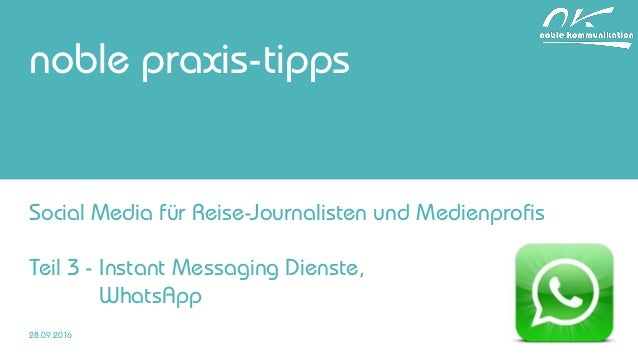 noble praxis-tipps Social Media für Reise-Journalisten und Medienprofis Teil 3 - Instant Messaging Dienste, WhatsApp 28.09...