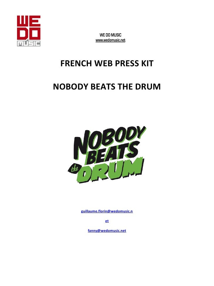 FRENCH WEB PRESS KIT  NOBODY BEATS THE DRUM [email_address] et  [email_address]