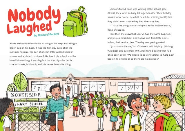 Nobody Laughedby Bernard Beckett Aiden walked to school with a spring in his step and a bright green bag on his back. It w...