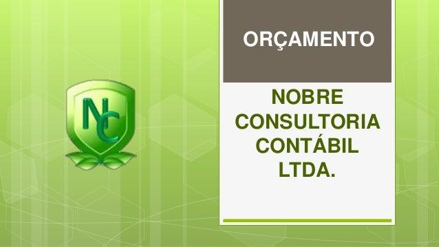 ORÇAMENTO  NOBRE  CONSULTORIA  CONTÁBIL  LTDA.