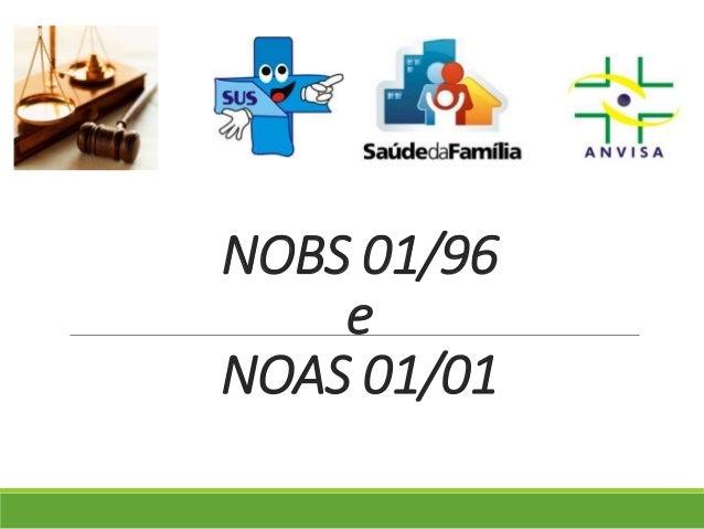 NOBS 01/96 e NOAS 01/01
