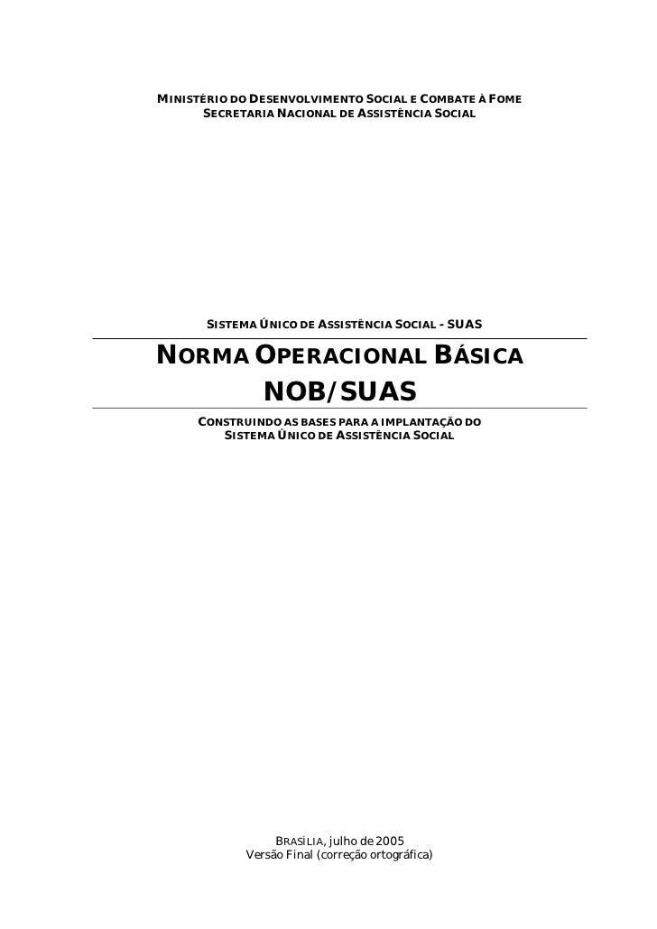 MINISTÉRIO DO DESENVOLVIMENTO SOCIAL E COMBATE À FOME       SECRETARIA NACIONAL DE ASSISTÊNCIA SOCIAL            SISTEMA Ú...